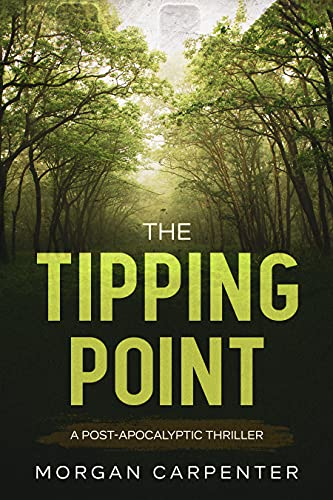 The Tipping Point: A Post Apocalyptic Thriller by [Morgan Carpenter]