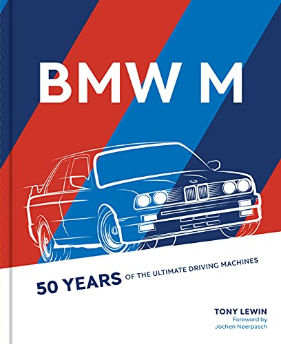 BMW M: 50 Years of the Ultimate Driving Machines