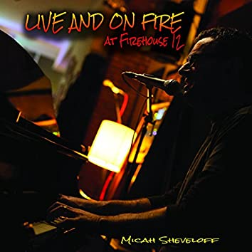 Live and on Fire
