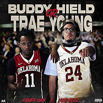 Buddy Hield or Trae Young (feat. Kasher Quon)