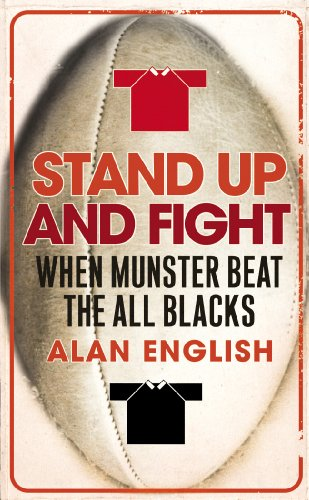 Stand Up And Fight: When Munster Beat the All Blacks (English Edition)