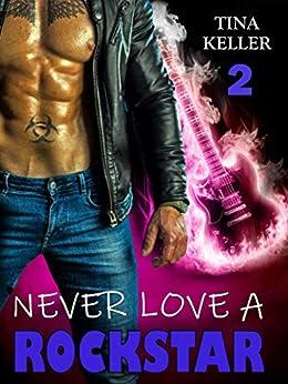 Never love a Rockstar (2) von [Tina Keller]
