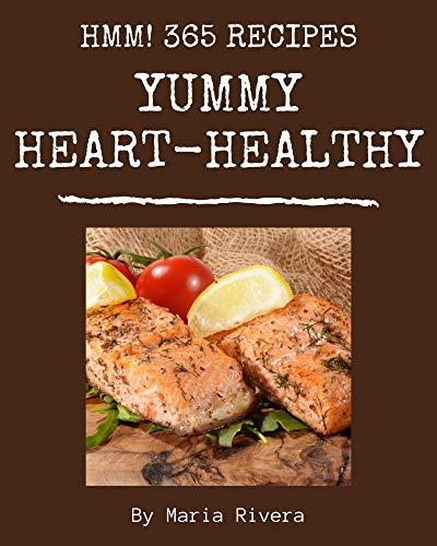 Hmm! 365 Yummy Heart-Healthy Recipes: An One-of-a-kind Yummy Heart-Healthy Cookbook (English Edition)