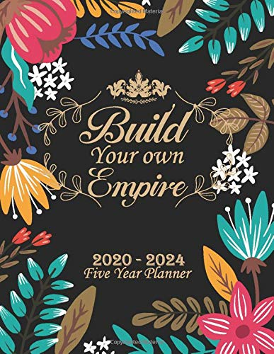 Build Your Own Empire 2020-2024 Five Year Planner: 60 Month Schedule Organizer Logbook and Journal and 5 Year Calendar with Federal Holidays (2020-2024 Monthly Planner)