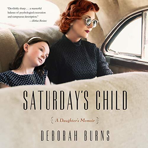 Saturday's Child: A Daughter's Memoir cover art