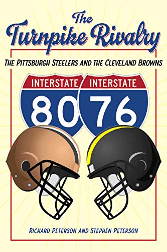 The Turnpike Rivalry: The Pittsburgh Steelers and the Cleveland Browns