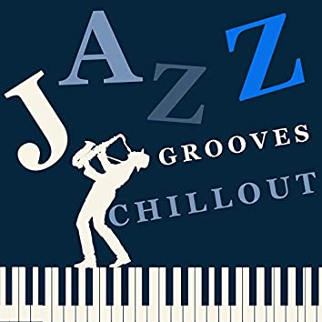 Jazz Grooves Chill Out
