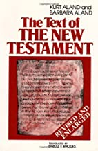 The Text of the New Testament an Introduction to the Critical Editions and to the Theory and Practice of Modern Textual Criticism