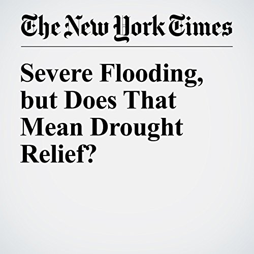Severe Flooding, but Does That Mean Drought Relief? copertina