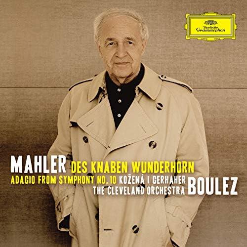 Magdalena Kožená, Christian Gerhaher, The Cleveland Orchestra & Pierre Boulez