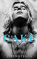 Cake A Love Story: A Cake Series Novel