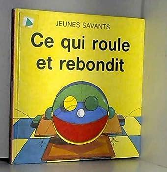 Mass Market Paperback Ce qui roule et rebondit coll.jeunes savants 012094 [French] Book