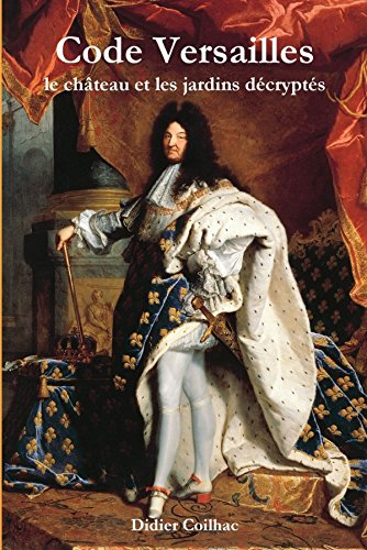 Code Versailles : le château et les jardins décryptés (LLB.ARTS) (French Edition)
