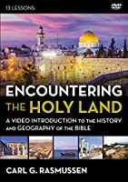 Encountering the Holy Land: A Video Introduction to the History and Geography of the Bible, 13 Sessions [DVD]