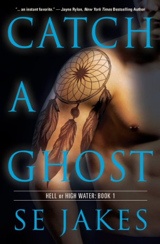 Catch a Ghost (Hell or High Water Book 1) (English Edition)