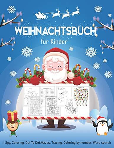 Weihnachtsbuch für Kinder: Ein lustiges Kinderarbeitsbuch-Spiel zum Lernen, ich spioniere aus, Malvorlagen, Punkt zu Punkt, Labyrinthe ausmalen, ... Geschenk für Kleinkinder & Kinder Ab 3 Jahren