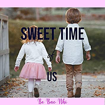 Sweet Time of Us