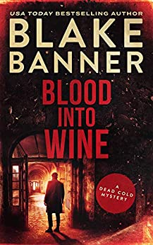 Blood Into Wine (A Dead Cold Mystery Book 15) by [Blake Banner]