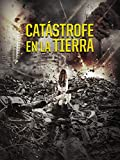 Catástrofe en la Tierra
