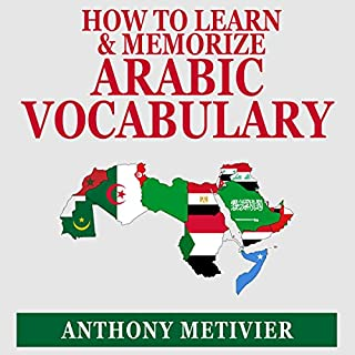 How to Learn and Memorize Arabic Vocabulary     Using a Memory Palace Specifically Designed for Arabic (Magnetic Memory Series)              By:                                                                                                                                 Anthony Metivier                               Narrated by:                                                                                                                                 Aze Fellner                      Length: 4 hrs and 19 mins     3 ratings     Overall 2.0