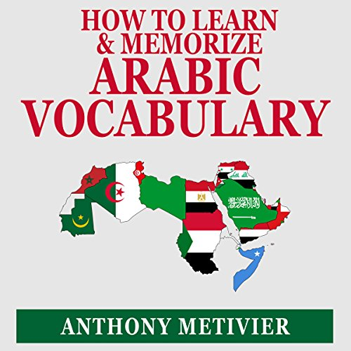 How to Learn and Memorize Arabic Vocabulary audiobook cover art