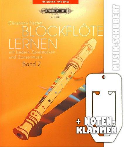 Blockflöte lernen Band 2 inkl. praktischer Notenklammer - die Fortsetzung der Blockflötenschule für Kinder und Erwachsene mit 86 Liedern, Spielstücken und Consortmusik (Taschenbuch) von Christiane Fischer (Noten/Sheetmusic)