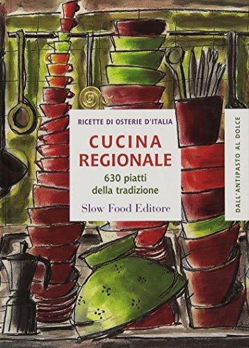 Cucina regionale. 630 piatti della tradizione
