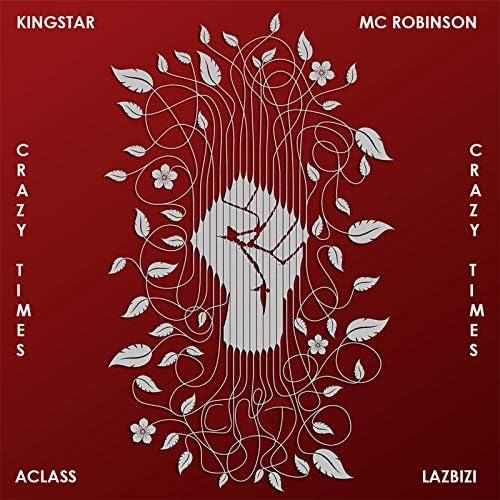 A Class, KingStar, Mc Robinson & LazBizi