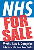 NHS for Sale: Myths, Lies & Deception: Myths, Lies & Deception (English Edition)