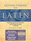 Getting Started with Latin: Beginning Latin for Homeschoolers and Self-Taught Students of Any Age (English and Latin...