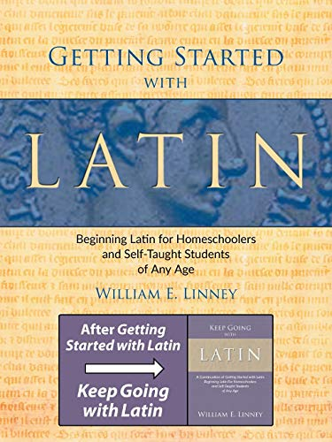 Compare Textbook Prices for Getting Started with Latin: Beginning Latin for Homeschoolers and Self-Taught Students of Any Age English and Latin Edition Bilingual Edition ISBN 9780979505102 by Linney, William E.
