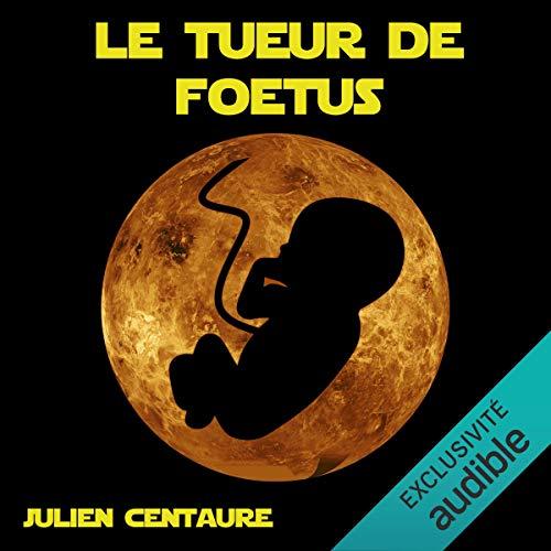 Couverture de Le tueur de fœtus