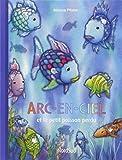 Arc-en-Ciel et le petit poisson perdu by MARCUS PFISTER(2010-10-18) - NORD-SUD - 18/10/2010