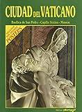 Ciudad del Vaticano: Basílica de San Pedro-Capilla Sixtina-Museos
