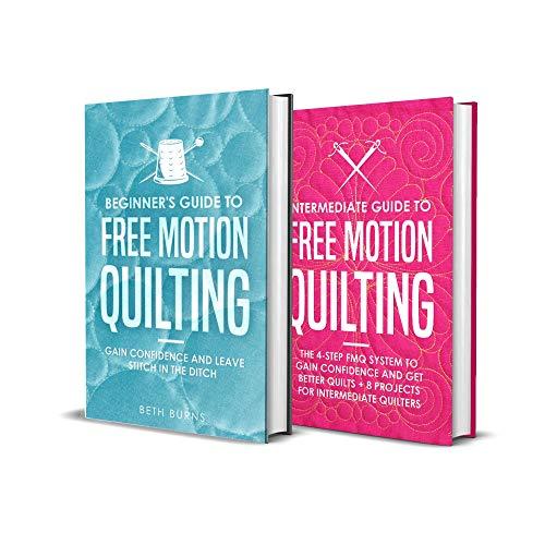 Free-Motion Quilting: Beginner + Intermediate Guide to Free-Motion Quilting: 2-in-1 FMQ Bundle