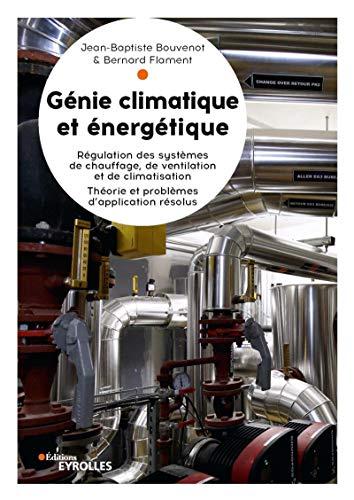 Génie climatique et énergétique: Régulation des systèmes de chauffage, de ventilation et de climatisation. Théorie et problèmes d'application résolus