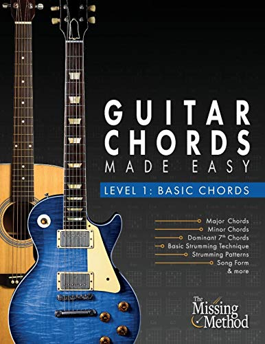 Guitar Chords Made Easy, Level 1 Basic Chords: Simple Steps to Get You Playing Guitar Chords Quickly