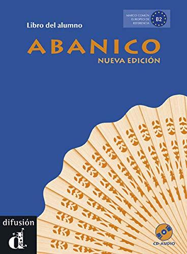 Abanico B2. Libro Del Alumno + CD: Nueva Edicion / New Edition [Lingua spagnola]: Abanico Nueva Edición Libro del alumno + CD