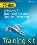 MCITP Self-Paced Training Kit (Exam 70-685): Windows 7, Enterprise Desktop Support Technician (Pro - Certification) Pap/Cdr/Ps Edition by Northrup, Tony, Mackin, J.C. [2010]