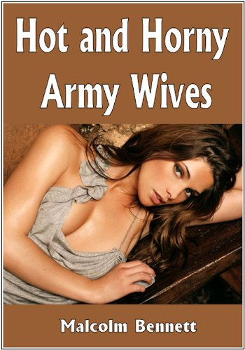 Hot and Horny Army Wives: Shocking XXX Confessions From Civilian Brides! (English Edition)