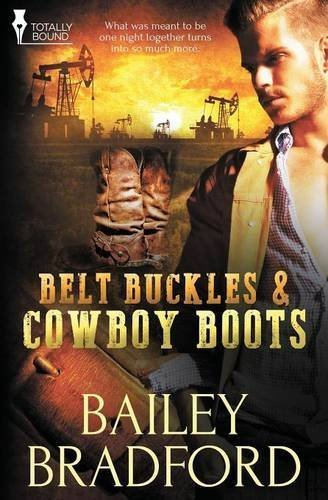 Belt Buckles and Cowboy Boots by Bailey Bradford (2015-03-13)