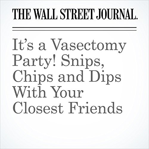 It's a Vasectomy Party! Snips, Chips and Dips With Your Closest Friends copertina