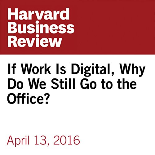 If Work Is Digital, Why Do We Still Go to the Office? copertina