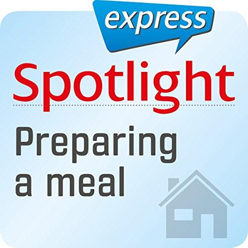 Spotlight express - Mein Alltag: Wortschatz-Training Englisch - Eine Mahlzeit zubereiten Titelbild