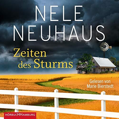 Nele Neuhaus: Zeiten des Sturms: 6 CDs (Sheridan-Grant-Serie, Band 3)