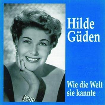 Hilde Güden - Wie die Welt sie kannte