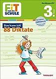 FiT FÜR DIE SCHULE: Das kann ich! 88 Diktate 3. Klasse