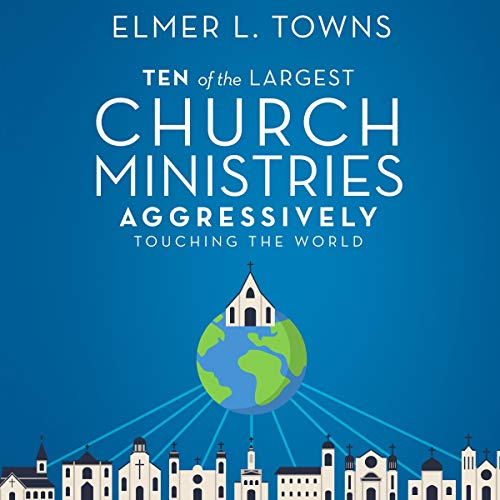 Ten of the Largest Church Ministries Aggressively Touching the World Titelbild