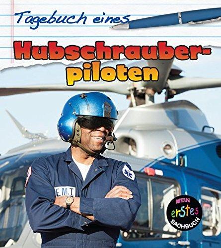Tagebuch eines Hubschrauberpiloten: Mein erstes Sachbuch (CORONA Sachbücher)