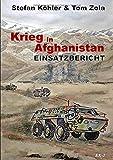 Einsatzbericht: Krieg in Afghanistan (Die Bundeswehr im Auslandseinsatz - fiktionale Romane über unsere Truppe)